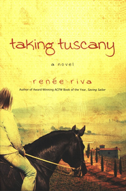 Taking Tuscany  -     By: Renee Riva