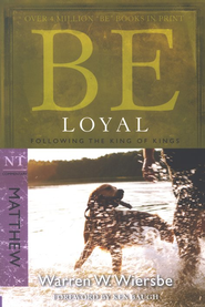 Be Loyal (Matthew)  -     By: Warren W. Wiersbe