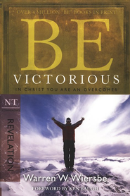 Be Victorious (Revelation)  -     By: Warren W. Wiersbe