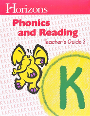 Horizons Phonics & Reading, Grade K, Teacher's Guide 3   -