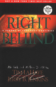 Right Behind: A Parody of Last Days Goofiness   -     By: Nathan D. Wilson