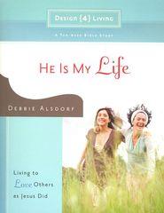 He Is My Life  -     By: Debbie Alsdorf