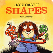 Mercer Mayer's Little Critter: Shapes, Hardcover  -              By: Mercer Mayer