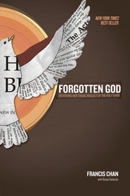 Forgotten God: Reversing Our Tragic Neglect of the Holy Spirit  -              By: Francis Chan