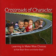 Crossroads of Character: Learning to Make Wise Choices   -              By: Kate Boyer Brown, Marilyn Boyer