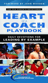 The Heart of a Coach Playbook: Daily Devotions for Leading by Example  -              By: Fellowship of Christian Athletes