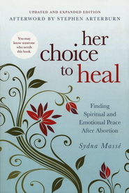 Her Choice to Heal, Revised and Updated  -     By: Sydna Masse