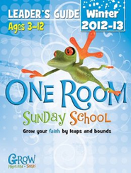 One Room Sunday School Leader Guide Winter 2013-14: Grow Your Faith by Leaps and Bounds  -
