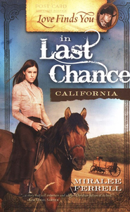 Love Finds You in Last Chance, California   -     By: Miralee Ferrell