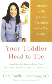 Your Toddler: Head to Toe - eBook  -     By: Cara Familian Natterson