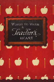 Words to Warm a Teacher's Heart  - Slightly Imperfect  -     By: Various Authors