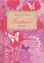 Words to Warm a Graduate's Heart, Pink   -     By: Various Authors