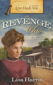 Love Finds You In Revenge, Ohio   -     By: Lisa Harris