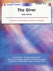 The Giver, Novel Units Student Packet, Grades 7-8   -     By: Lois Lowry