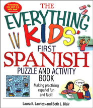The Everything Kids' First Spanish Puzzle & Activity Book  -     By: Afaf Lutfi, Al-Sayyid Marsot