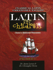 Latin for Children, Primer C Text   -     By: Dr. Aaron Larsen