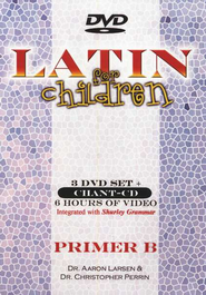 Latin For Children, Primer B DVD Set   -     By: Dr. Aaron Larsen, Dr. Christopher Perrin