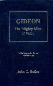 Gideon: The Mighty Man of Valor, Bible Biography Series Volume 5  -     By: John G. Butler