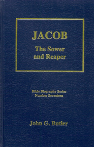 Jacob: The Sower and Reaper, Bible Biography Series Volume 17  -     By: John G. Butler