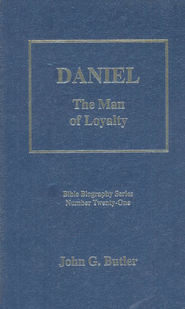 Daniel, The Man of Loyalty  -     By: John G. Butler