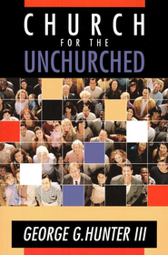 Church for the Unchurched   -     By: George G. Hunter III