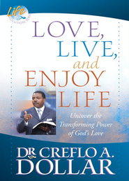 Love, Live, and Enjoy Life: Uncover the Transforming Power of God's Love - eBook  -     By: Dr. Creflo A. Dollar