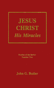 Jesus Christ: His Miracles Studies of the Savior   -     By: John G. Butler