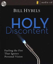 Holy Discontent: Fueling the Fire that Ignites Personal Vision, Unabridged Audiobook on CD  -     By: Bill Hybels