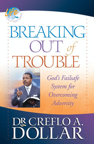 Breaking Out of Trouble: God's Failsafe System for Overcoming Adversity - eBook  -     By: Dr. Creflo A. Dollar