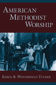 American Methodist Worship  -     By: Karen B. Westerfield-Tucker