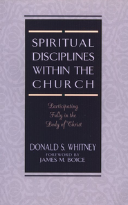 Spiritual Disciplines Within the Church   -     By: Donald S. Whitney