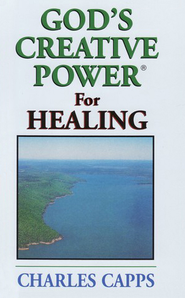 God's Creative Power for Healing, 10 copies   -              By: Charles Capps