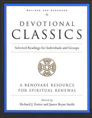 Devotional Classics, Revised and Expanded   -              Edited By: Richard J. Foster, James Bryan Smith                   By: Richard J. Foster & James Bryan Smith, eds.
