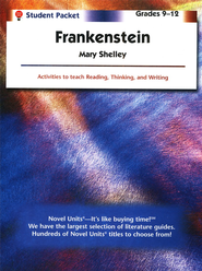 Frankenstein, Novel Units Student Packet, Grades 9-12   -     By: Mary Shelly