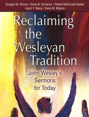 Reclaiming the Wesleyan Tradition: John Wesley's Sermons for Today  -     By: Douglas Strong