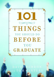 101 Things You Should Do Before You Graduate - eBook  -     By: David Bordon, Tom Winters
