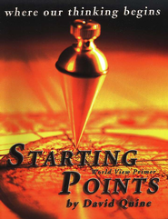 Starting Points Syllabus: World View Primer   -     By: David Quine