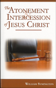 The Atonement & Intercession of Jesus Christ  -              By: William Symington