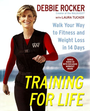 Training for Life: Walk Your Way to Fitness and Weight Loss in 14 Days - eBook  -     By: Debbie Rocker