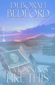 A Morning Like This - eBook  -     By: Deborah Bedford