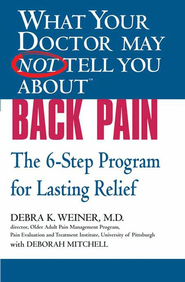 What Your Doctor May Not Tell You About(TM) Back Pain: The 6-Step Program for Lasting Relief - eBook  -     By: Debra Weiner