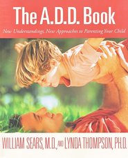 The A.D.D. Book   -     By: William Sears, Lynda Thompson