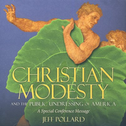 Christian Modesty and the Public Undressing of America CD   -              By: Jeff Pollard