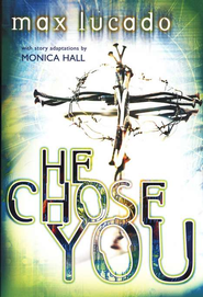 He Chose You  -              By: Max Lucado