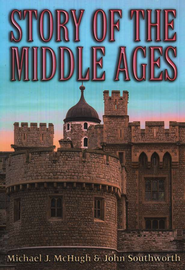 Story of the Middle Ages, Grade 6   -     By: Michael McHugh, John Southworth