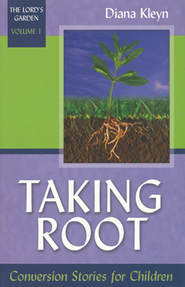 Taking Root  -     By: Diana Kleyn