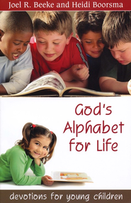 God's Alphabet for Life  -     By: Joel R. Beeke, Heidi Boorsma