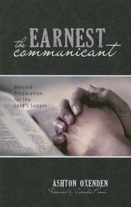 The Earnest Communicant  -     By: Ashton Oxenden