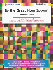 By the Great Horn Spoon, Novel Units Teacher's Guide, Grades 5-6   -              By: Sid Fleischman