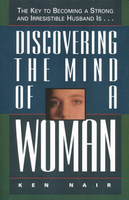 Discovering the Mind of a Woman    -     By: Ken Nair